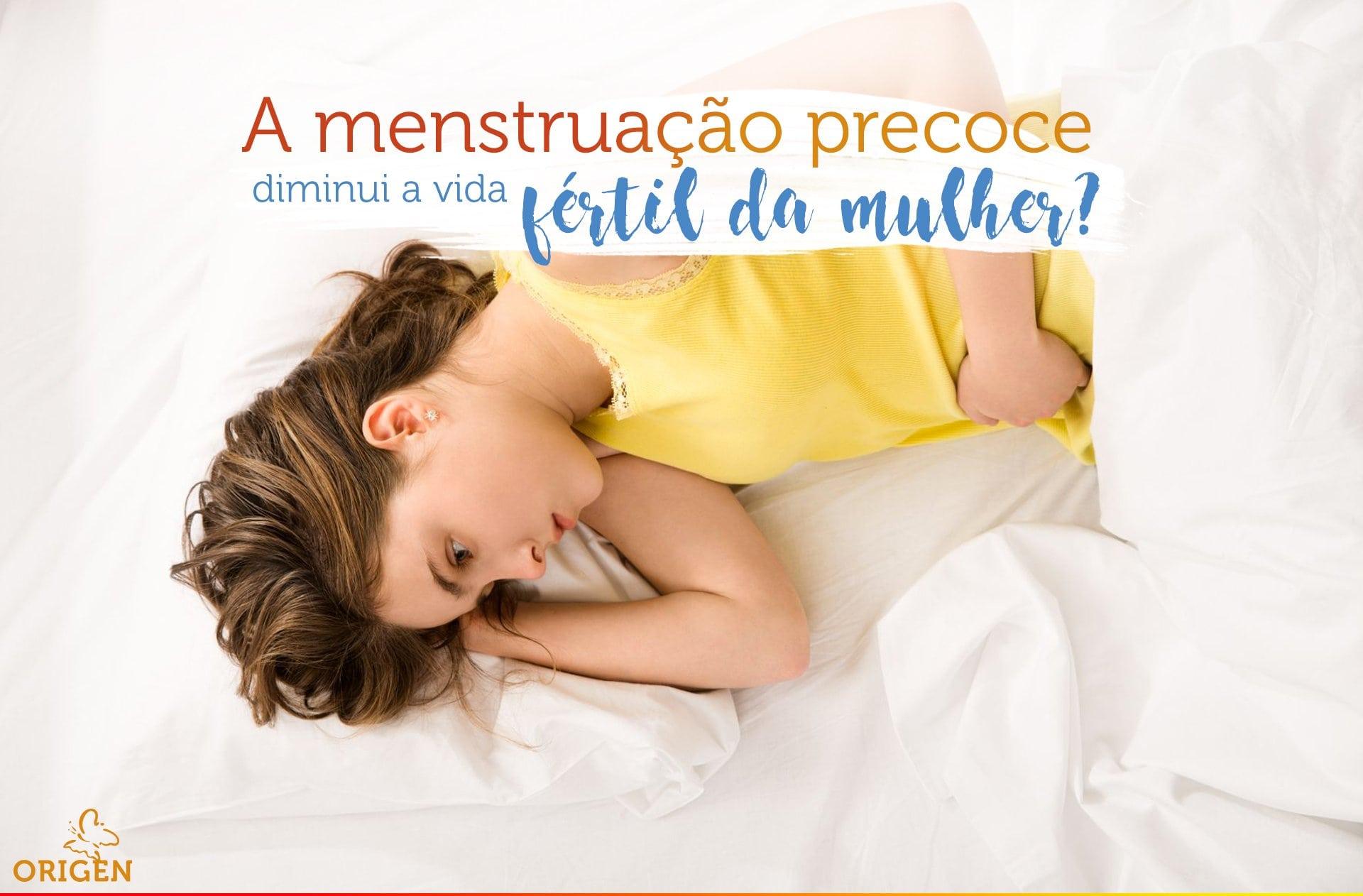 A menstruação precoce diminui a vida fértil da mulher?