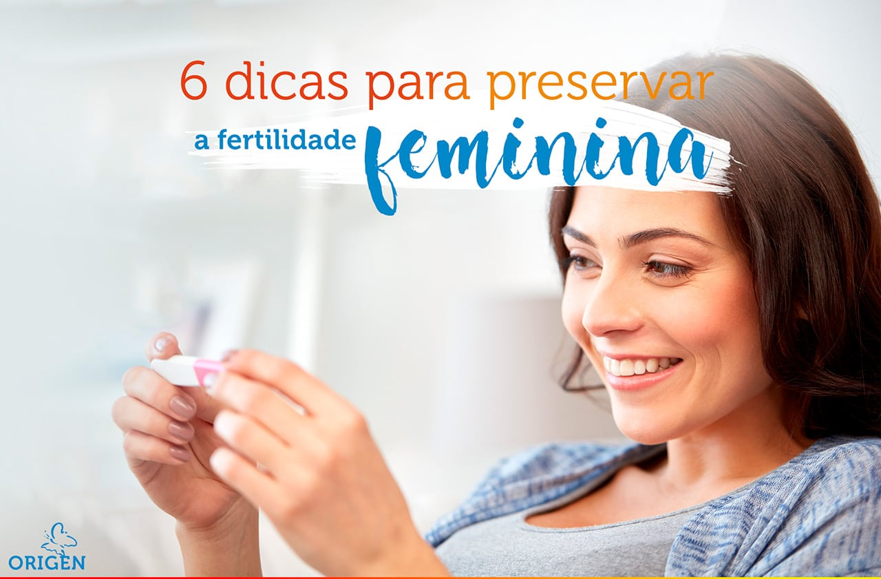 Conheça 6 dicas para preservar a fertilidade feminina