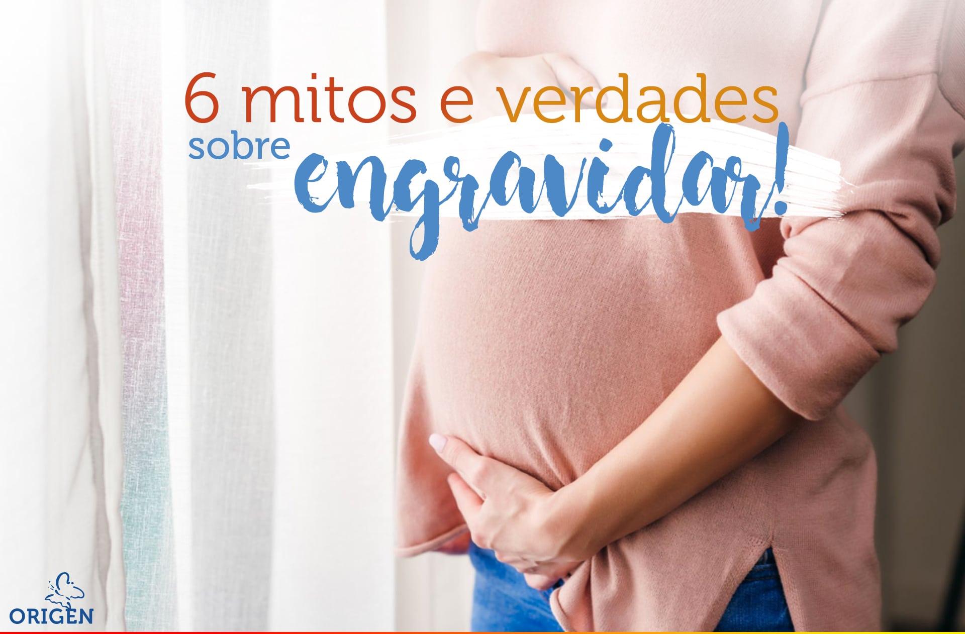 Conheça 6 mitos e verdades sobre engravidar!