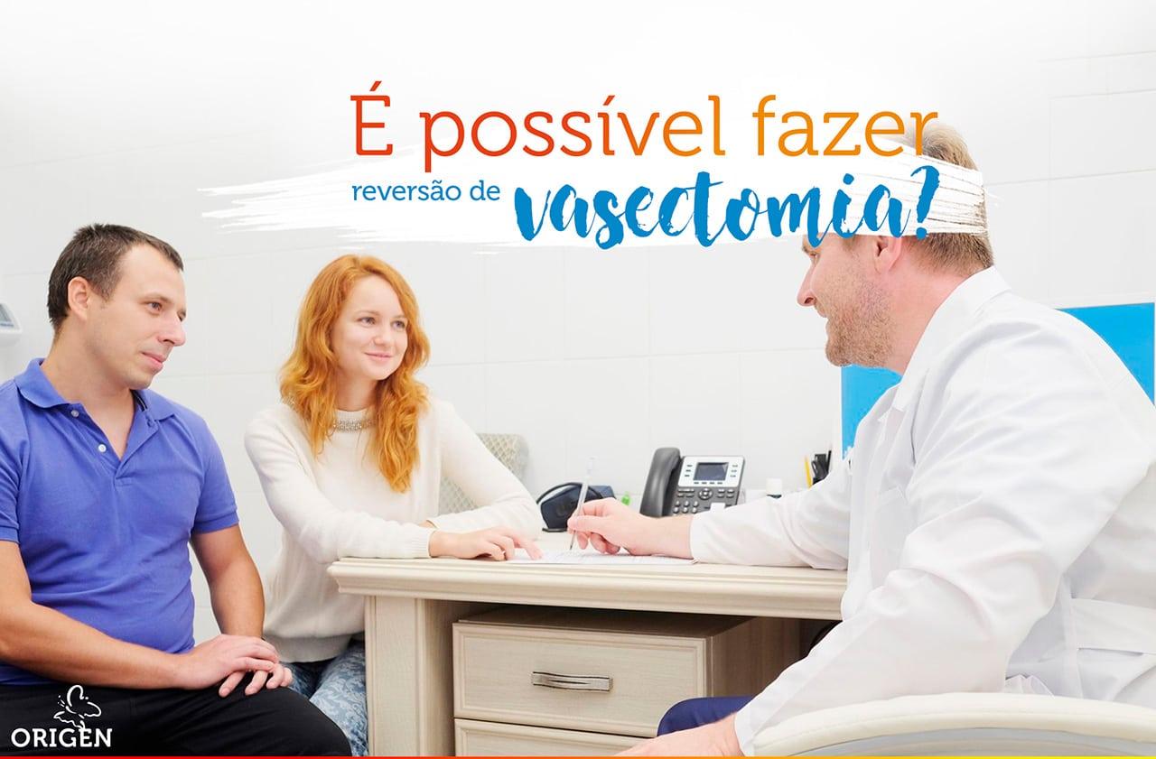 É possível fazer reversão de vasectomia?