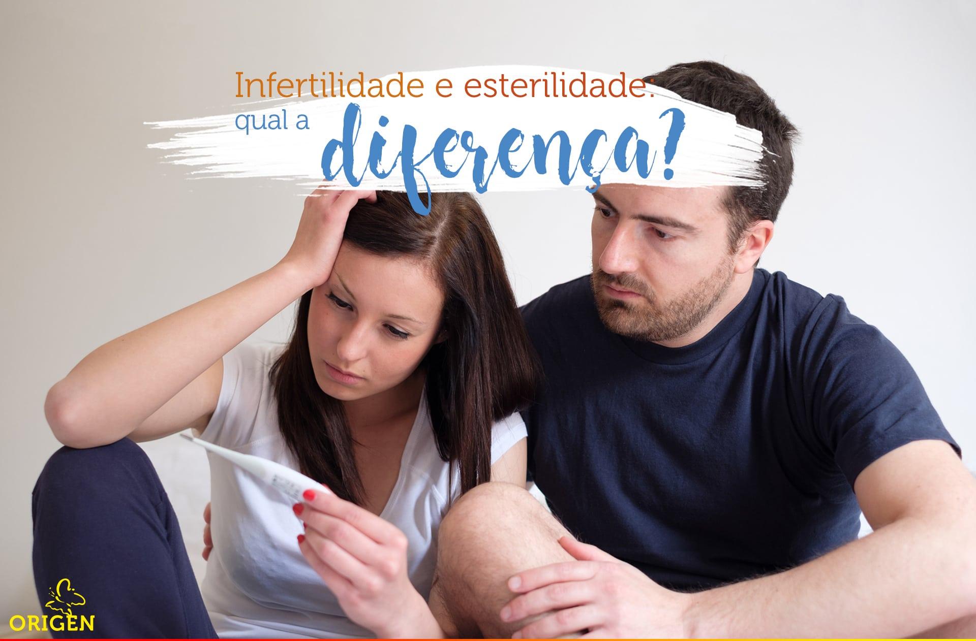 Infertilidade e esterilidade: qual a diferença?