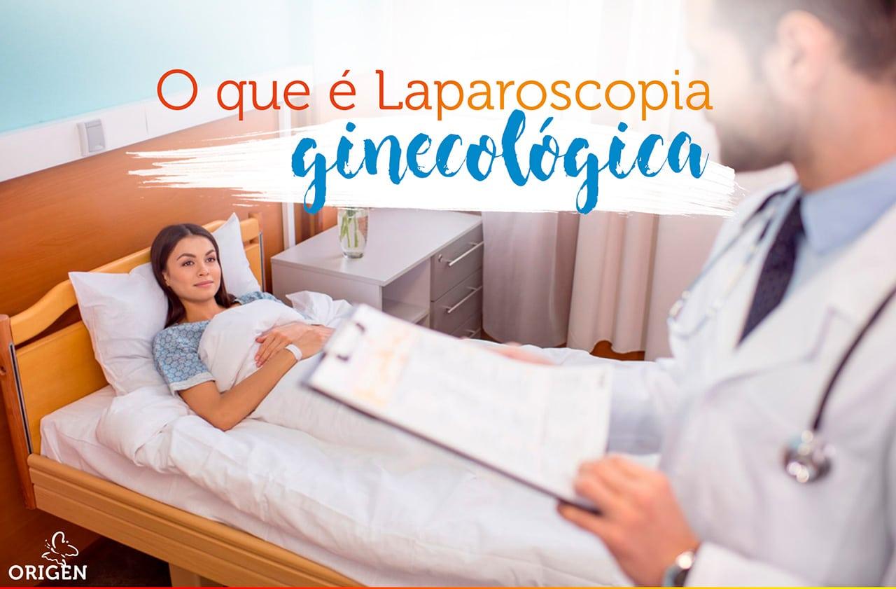 Laparoscopia ginecológica: entenda o que é e para que serve!