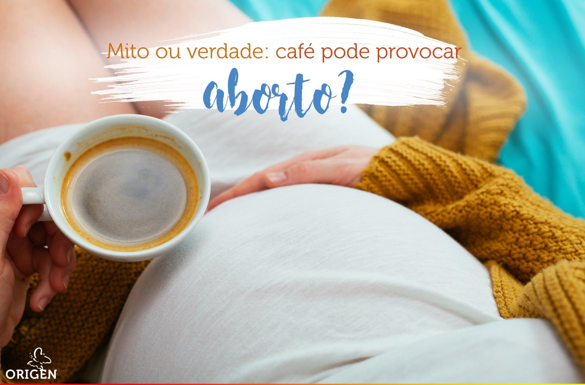 Mito ou verdade: café pode provocar aborto?