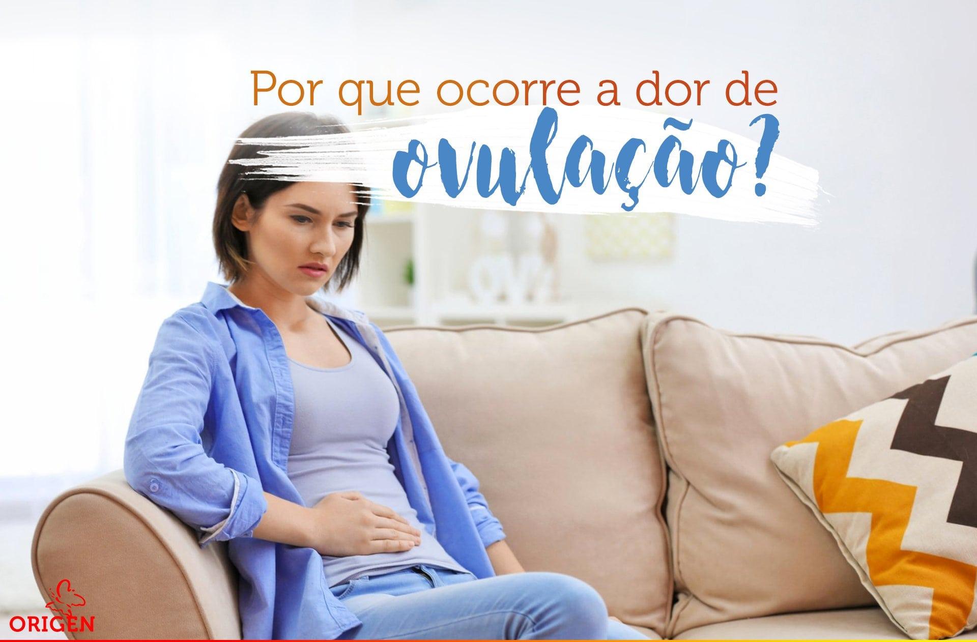 Por que a dor de ovulação ocorre?