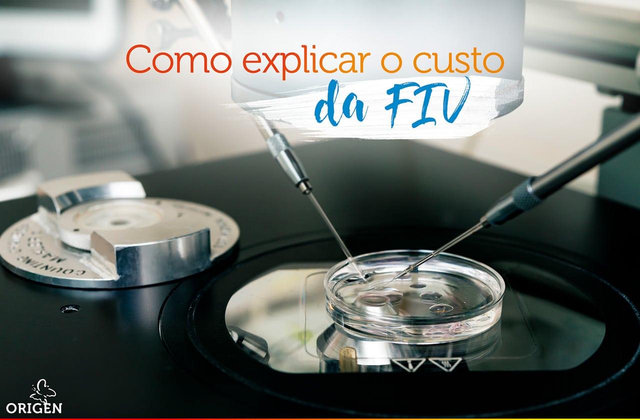 Preço da fertilização in vitro: como explicar seu custo