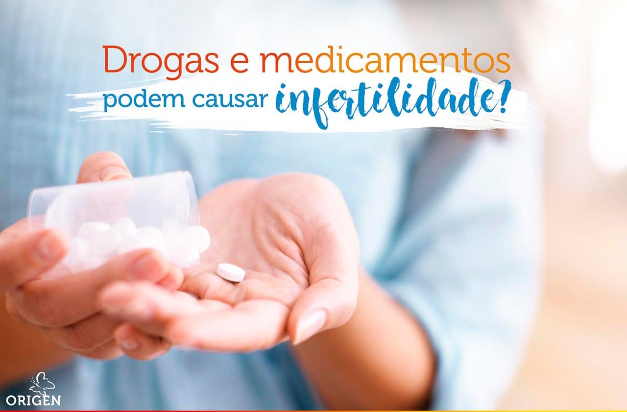 Quais drogas e medicamentos podem causar infertilidade?