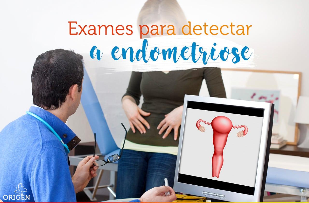 Quais exames podem detectar a endometriose?