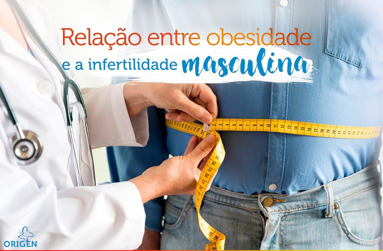 Qual a relação entre obesidade e infertilidade masculina?
