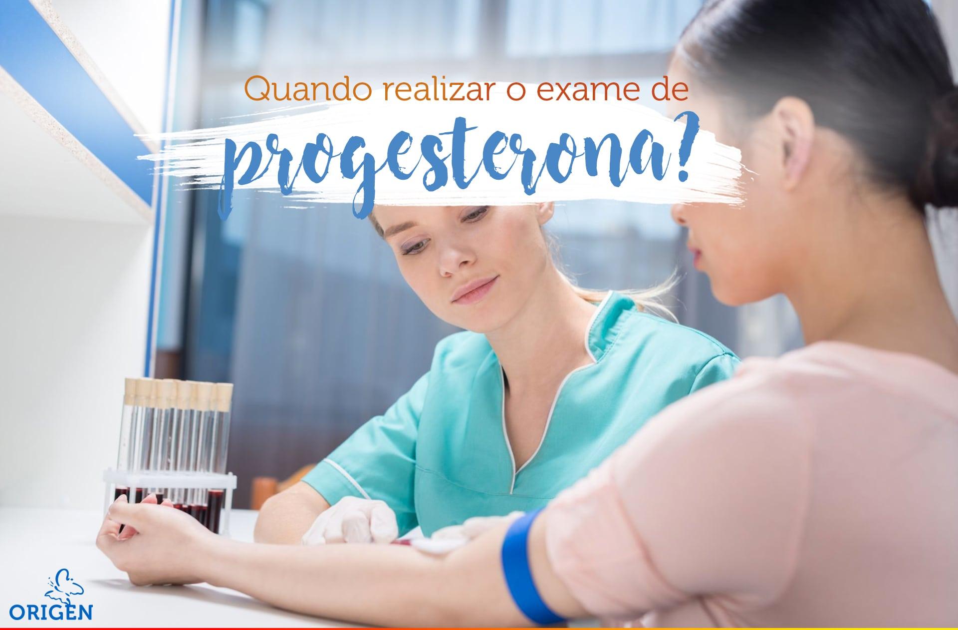 Quando realizar o exame de progesterona?