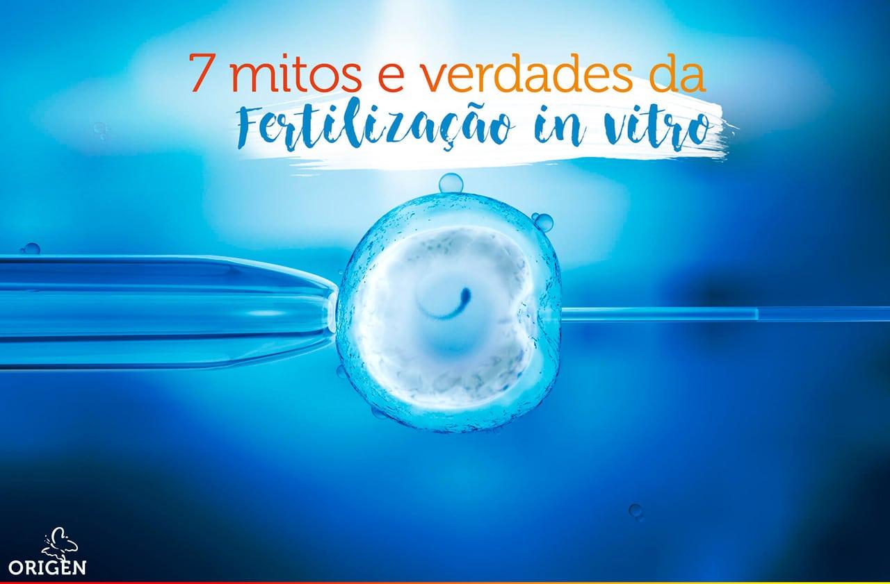 7 mitos e verdades da fertilização in vitro