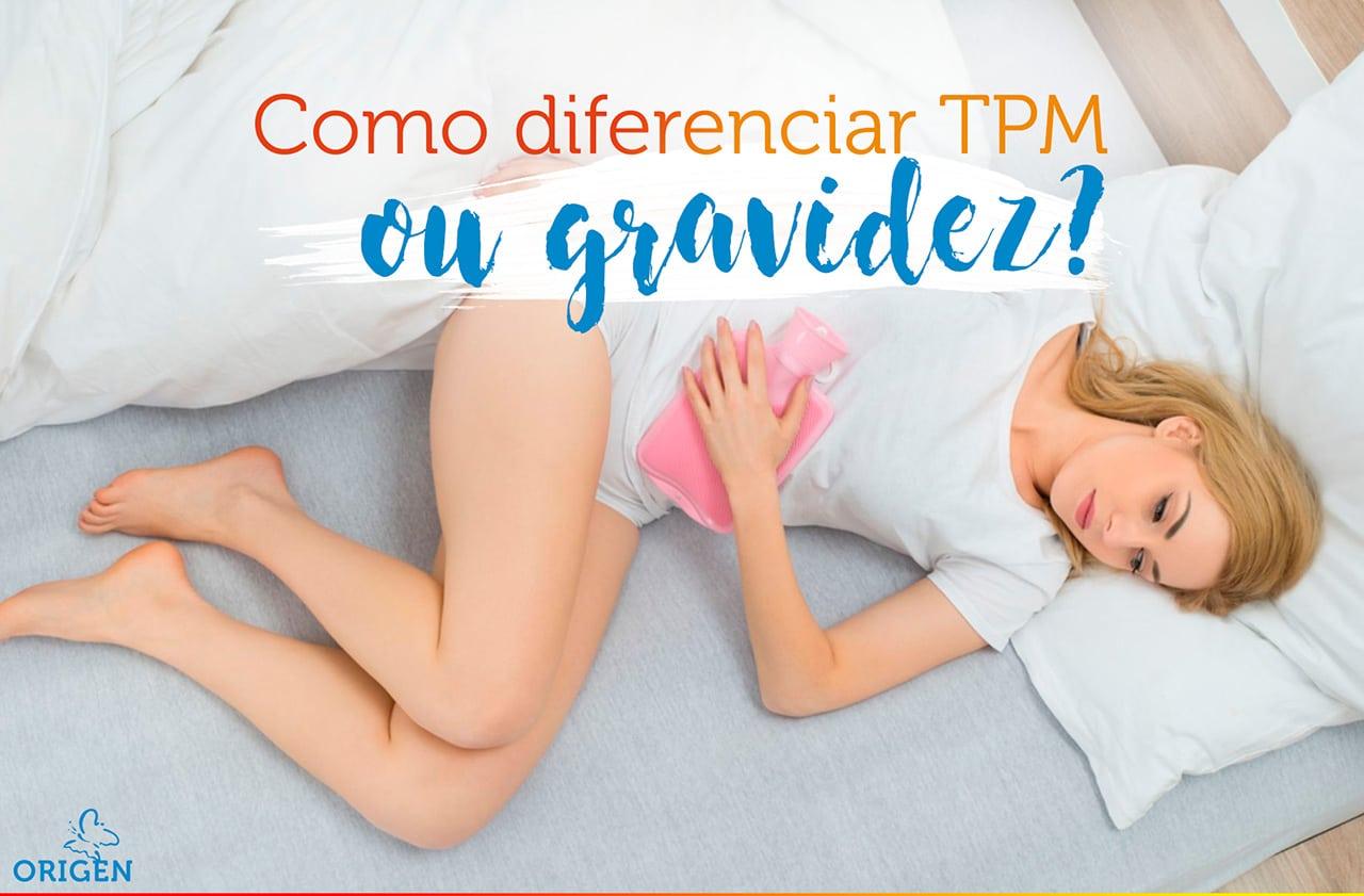 TPM ou gravidez: como diferenciar?