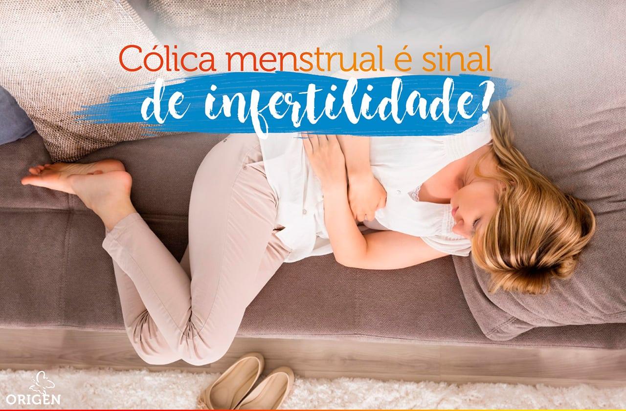Você sabia que cólica menstrual pode ser um sinal de infertilidade?