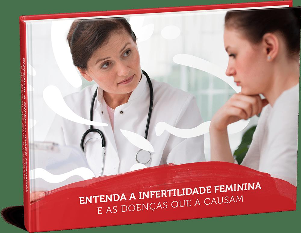 E-book Infertilidade Feminina e as Doenças Que a Causam