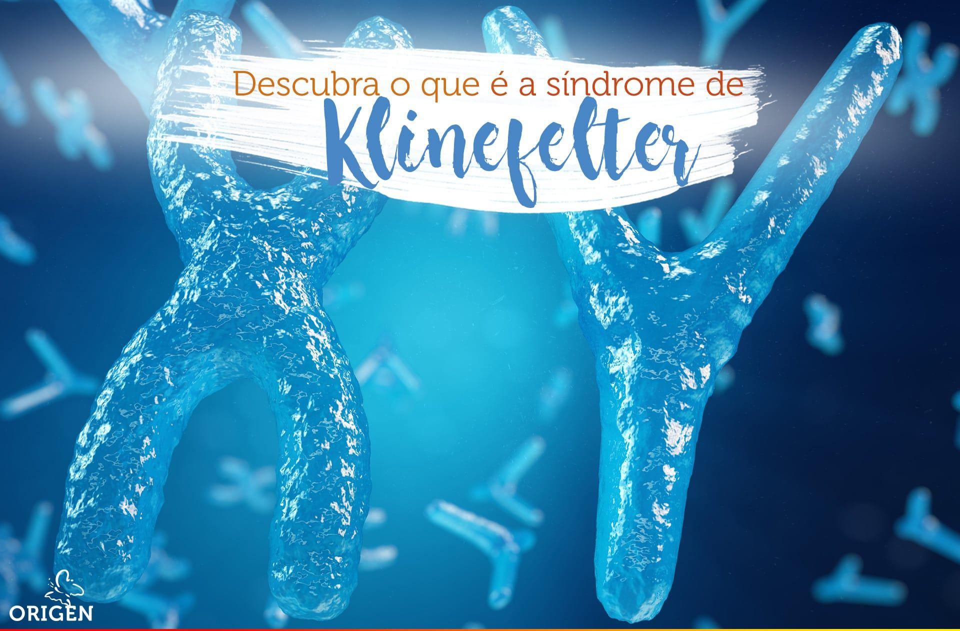 Descubra o que é a síndrome de Klinefelter