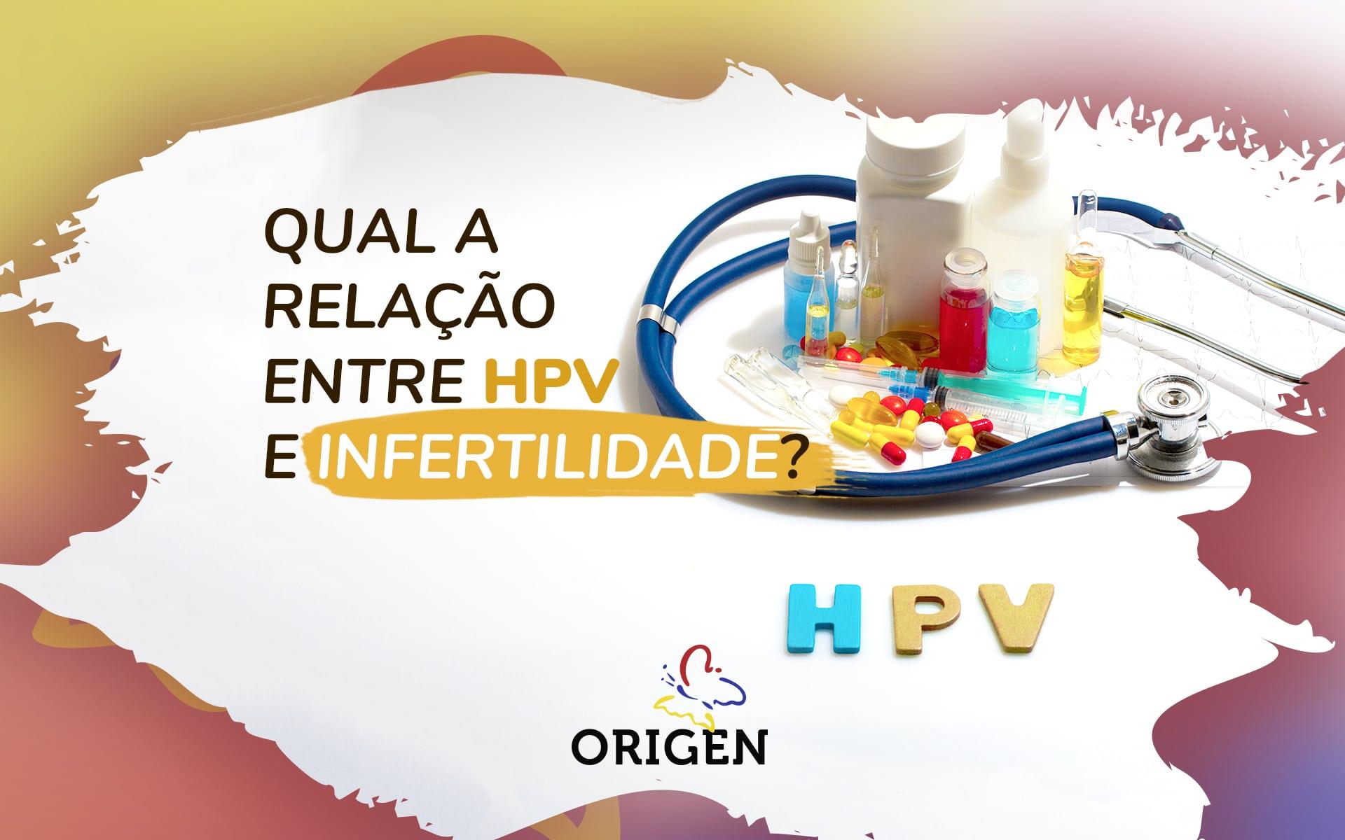 Qual a relação entre HPV e infertilidade?
