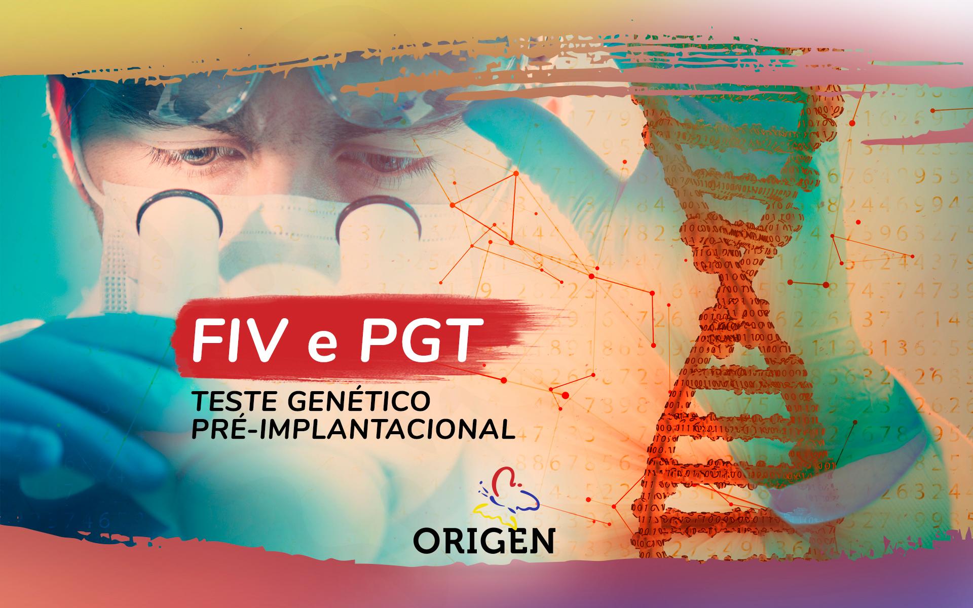 FIV e PGT (teste genético pré-implantacional)