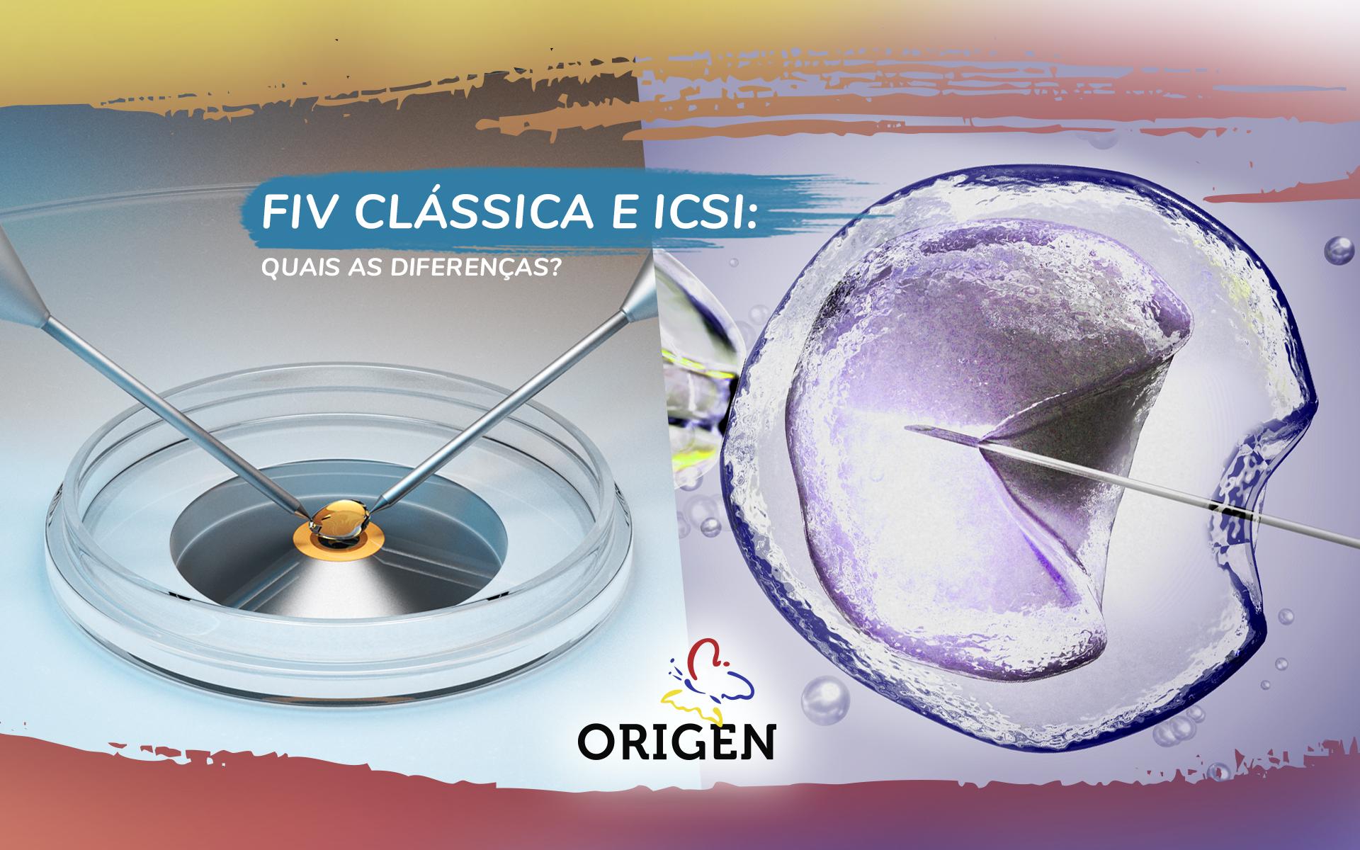 FIV clássica e ICSI: quais as diferenças?