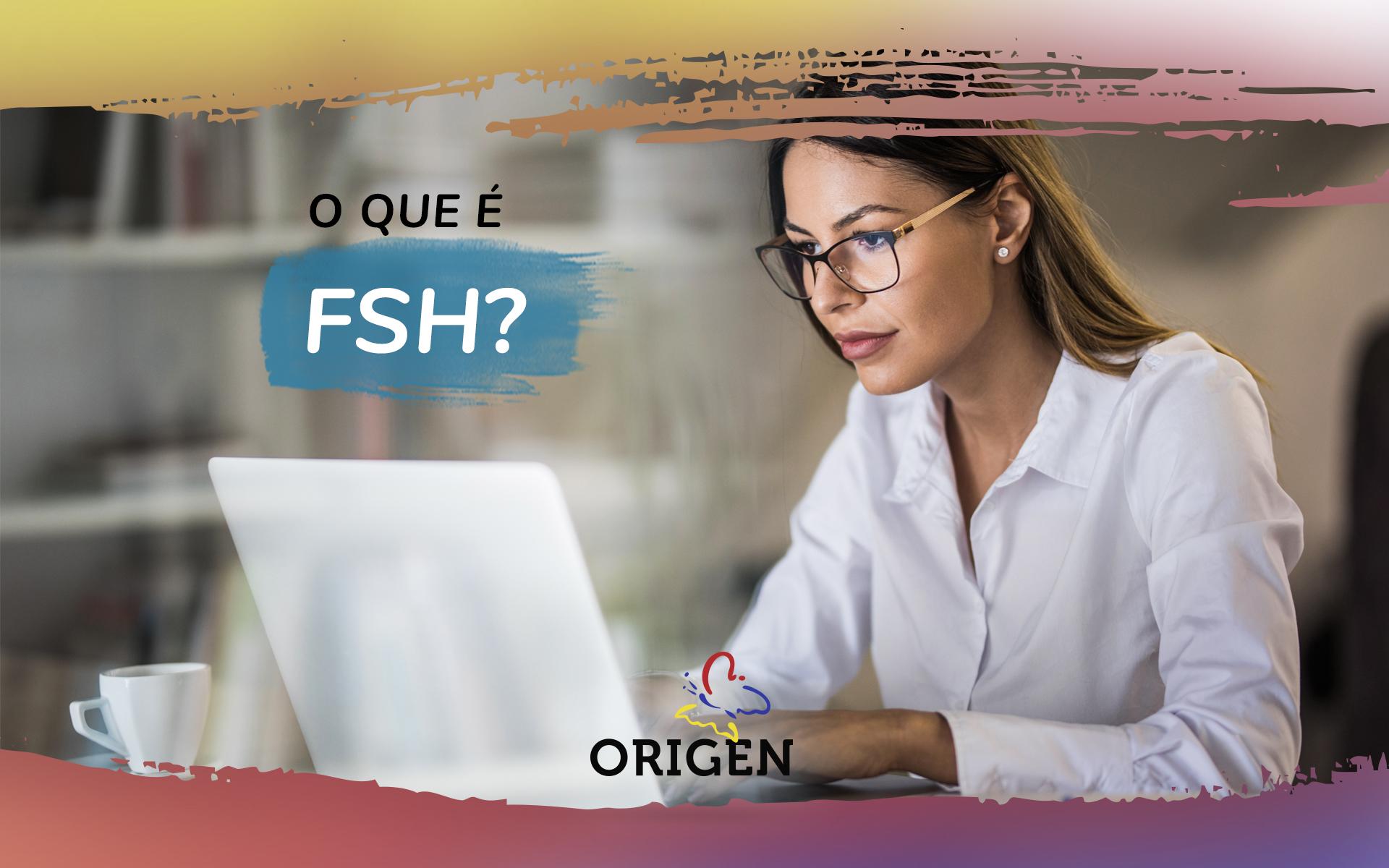 O que é FSH?