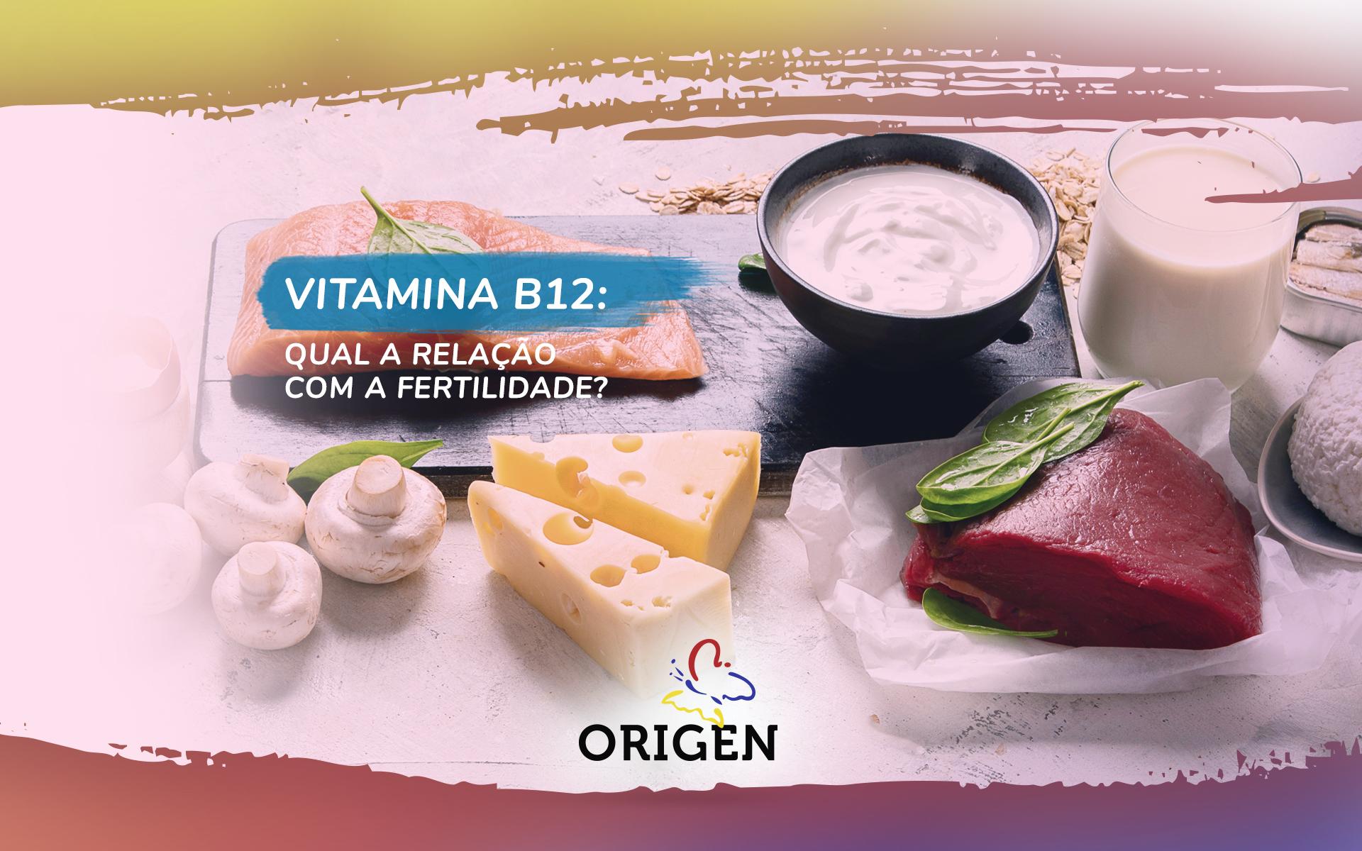 Vitamina B12: qual a relação com a fertilidade?