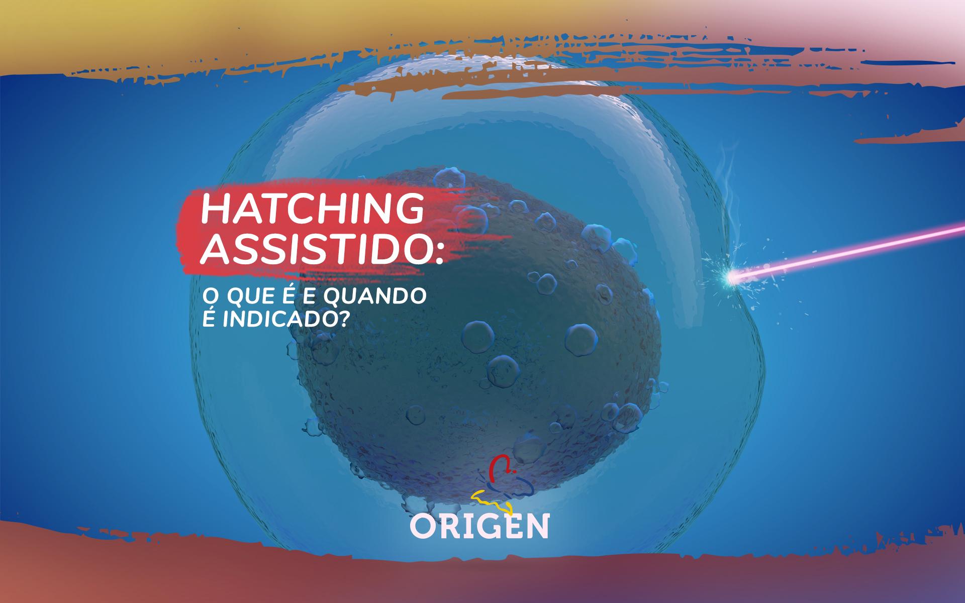 Hatching assistido: o que é e quando é indicado?