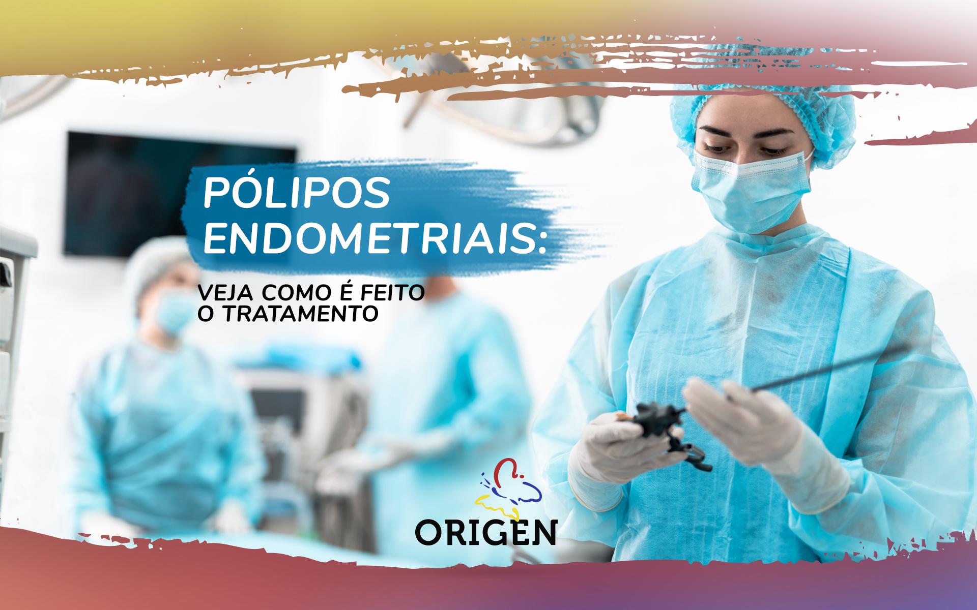Pólipos endometriais: veja como é feito o tratamento