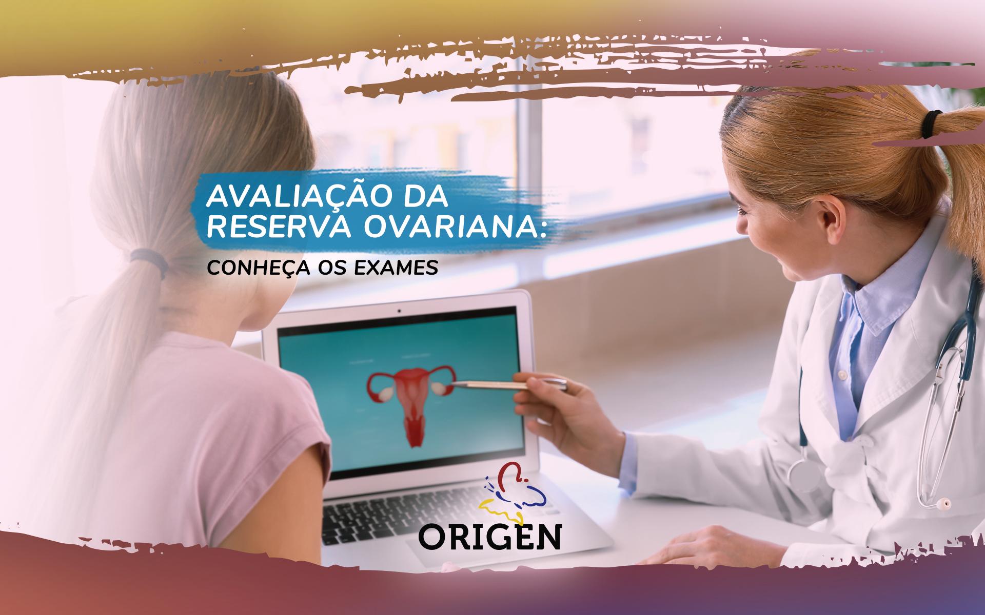 Avaliação da reserva ovariana: conheça os exames