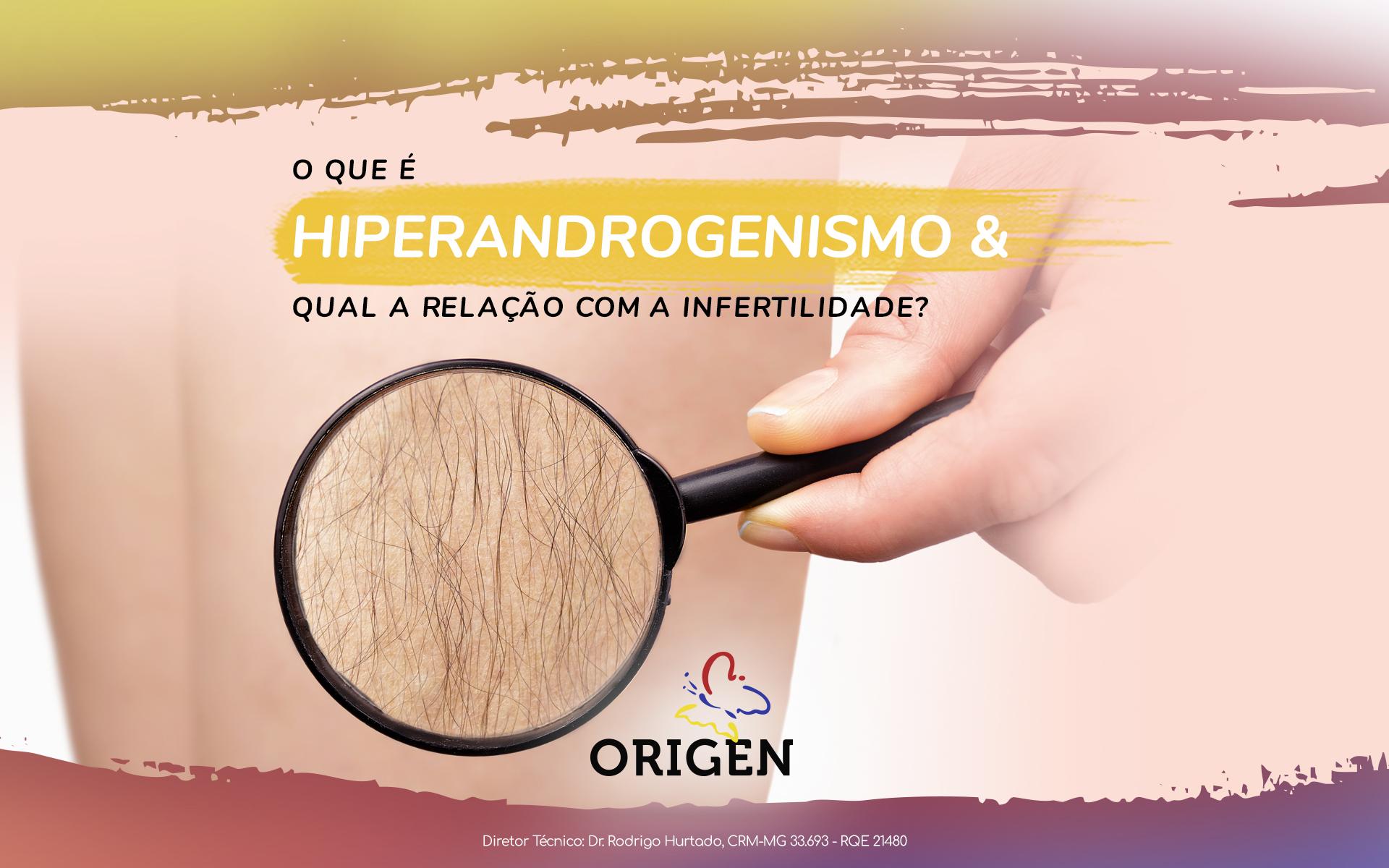 O que é hiperandrogenismo e qual a relação com a infertilidade?